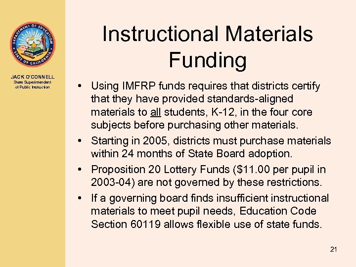 Instructional Materials Funding JACK O'CONNELL State Superintendent of Public Instruction • Using IMFRP funds