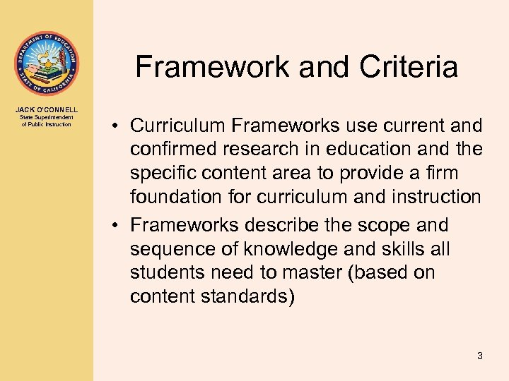 Framework and Criteria JACK O'CONNELL State Superintendent of Public Instruction • Curriculum Frameworks use