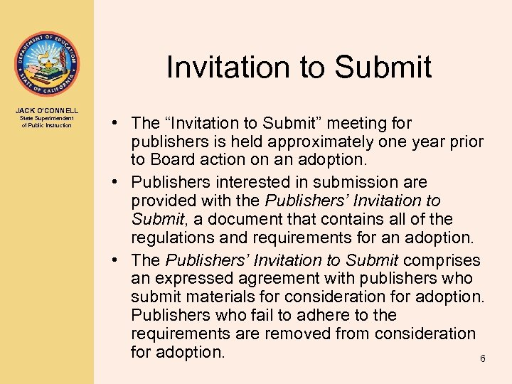 """Invitation to Submit JACK O'CONNELL State Superintendent of Public Instruction • The """"Invitation to"""