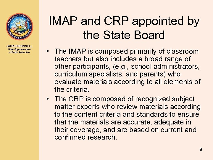 IMAP and CRP appointed by the State Board JACK O'CONNELL State Superintendent of Public