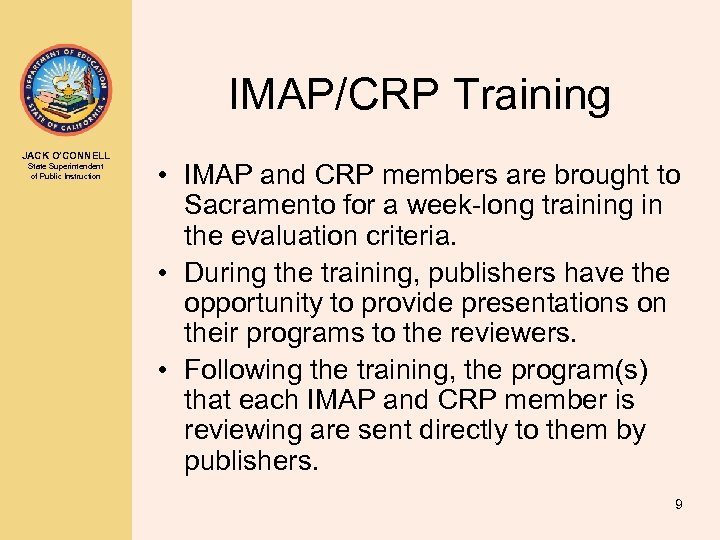 IMAP/CRP Training JACK O'CONNELL State Superintendent of Public Instruction • IMAP and CRP members
