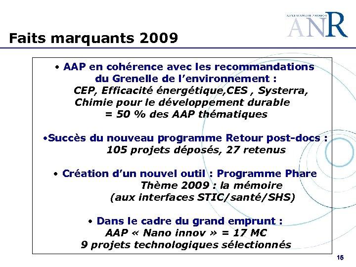 Faits marquants 2009 • AAP en cohérence avec les recommandations du Grenelle de