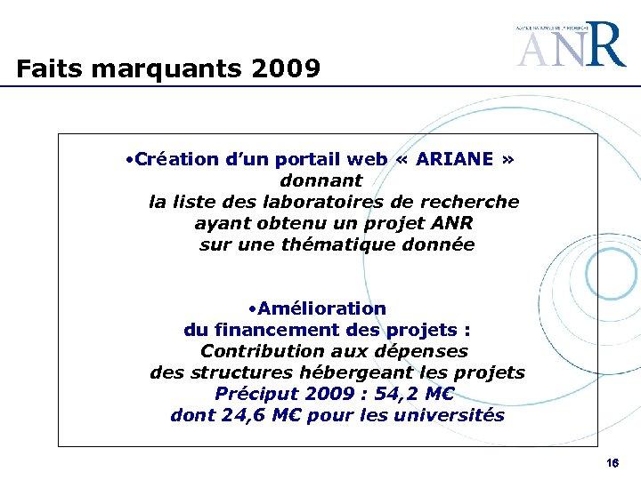 Faits marquants 2009 • Création d'un portail web « ARIANE » donnant la