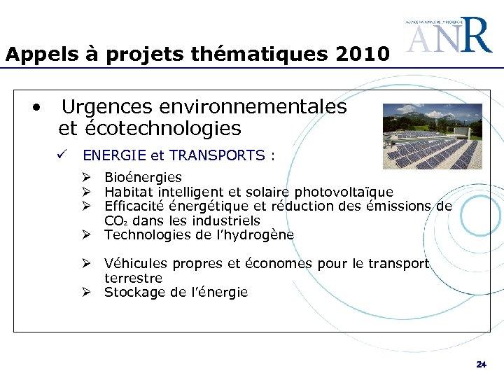 Appels à projets thématiques 2010 • Urgences environnementales et écotechnologies ü ENERGIE et TRANSPORTS