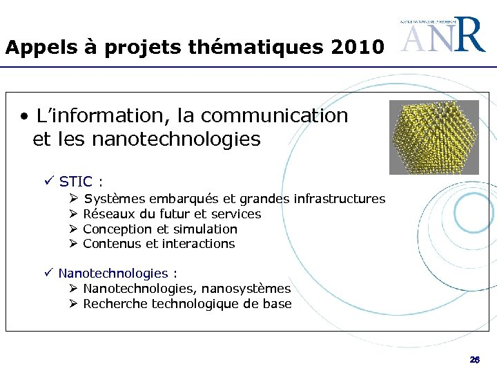 Appels à projets thématiques 2010 • L'information, la communication et les nanotechnologies ü STIC