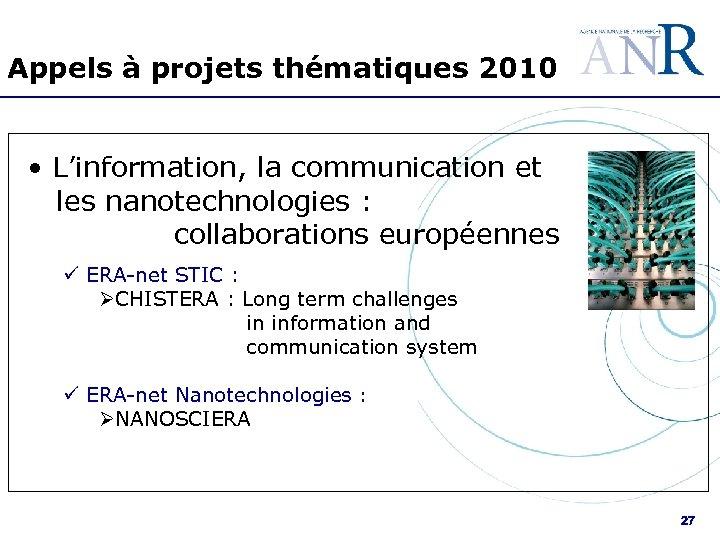 Appels à projets thématiques 2010 • L'information, la communication et les nanotechnologies : collaborations