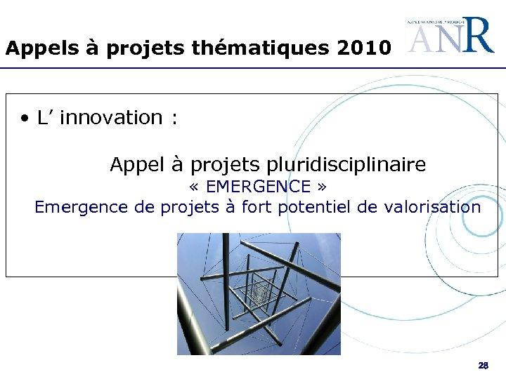 Appels à projets thématiques 2010 • L' innovation : Appel à projets pluridisciplinaire «