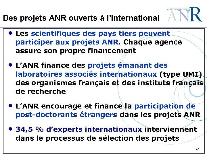 Des projets ANR ouverts à l'international • Les scientifiques des pays tiers peuvent participer