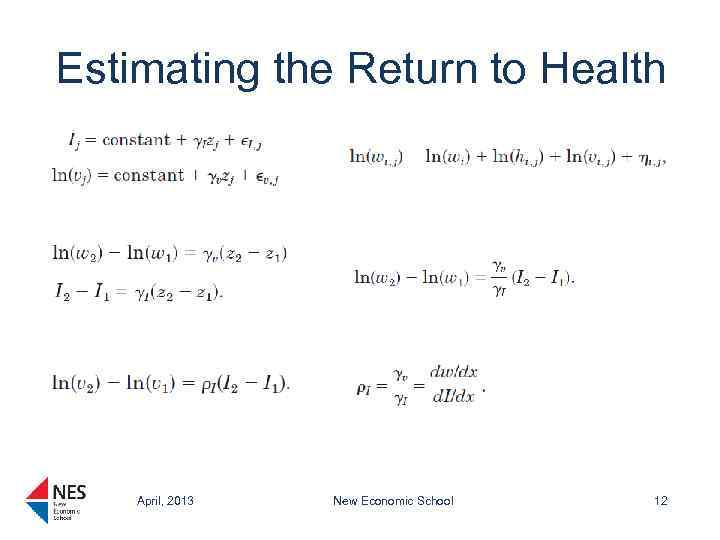 Estimating the Return to Health April, 2013 New Economic School 12