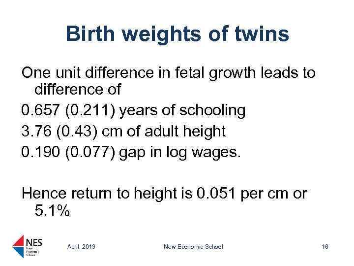Birth weights of twins One unit difference in fetal growth leads to difference of