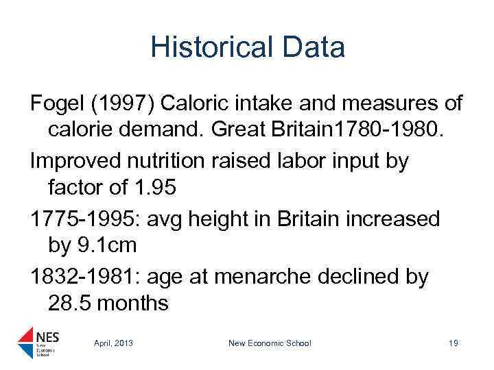 Historical Data Fogel (1997) Caloric intake and measures of calorie demand. Great Britain 1780