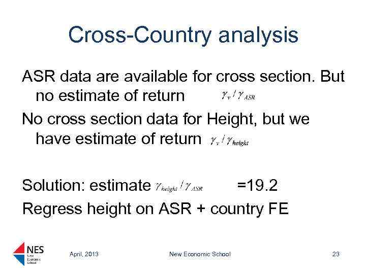 Cross-Country analysis ASR data are available for cross section. But no estimate of return