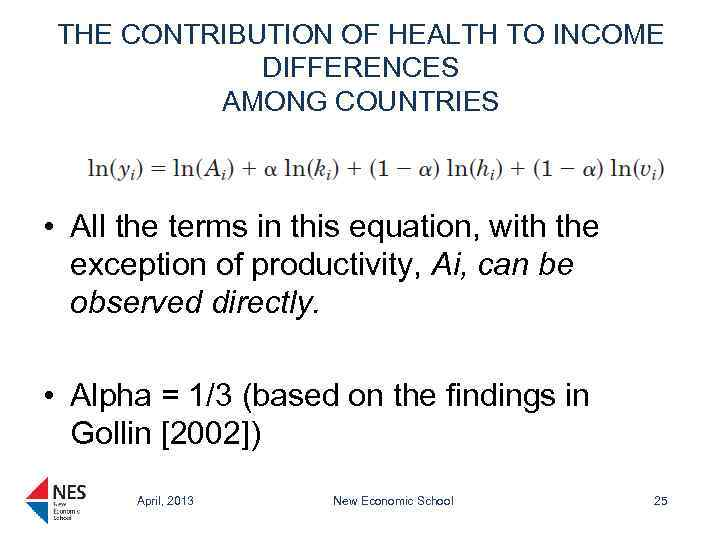 THE CONTRIBUTION OF HEALTH TO INCOME DIFFERENCES AMONG COUNTRIES • All the terms in