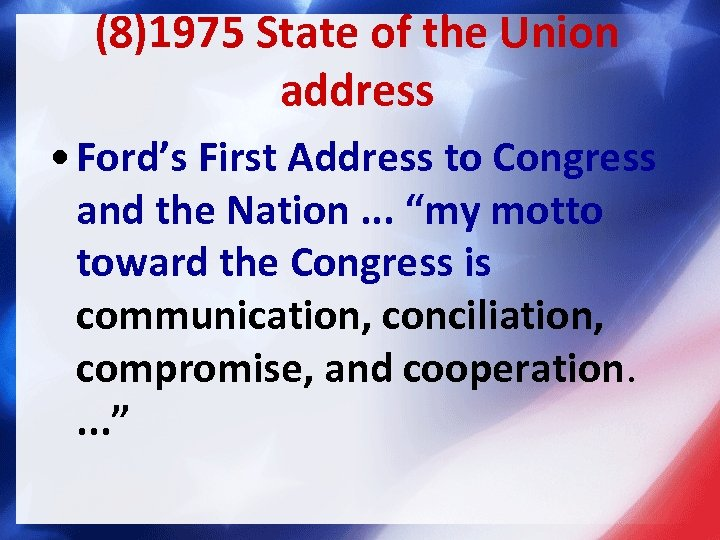 (8)1975 State of the Union address • Ford's First Address to Congress and the