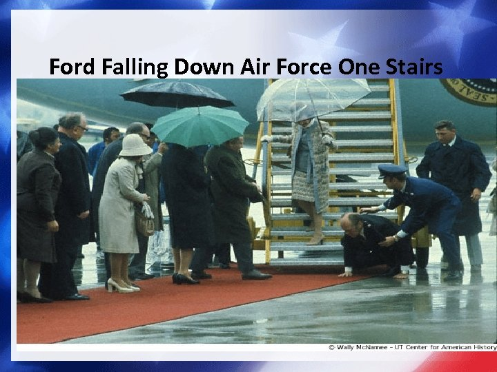 Ford Falling Down Air Force One Stairs