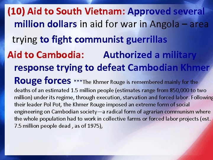 (10) Aid to South Vietnam: Approved several million dollars in aid for war in