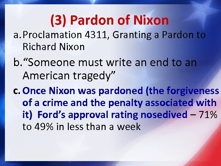 (3) Pardon of Nixon a. Proclamation 4311, Granting a Pardon to Richard Nixon b.