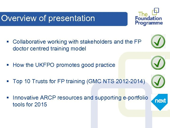 Overview of presentation § Collaborative working with stakeholders and the FP doctor centred training