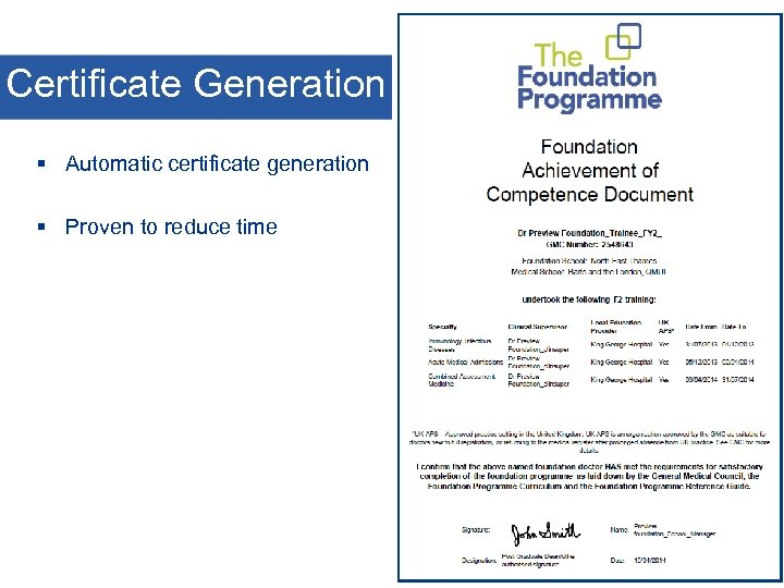 Certificate Generation § Automatic certificate generation § Proven to reduce time
