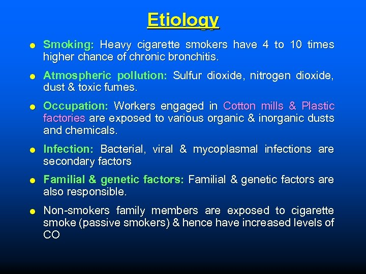 Etiology Smoking: Heavy cigarette smokers have 4 to 10 times higher chance of chronic