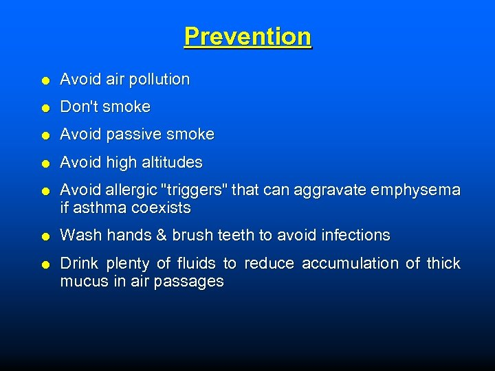 Prevention Avoid air pollution Don't smoke Avoid passive smoke Avoid high altitudes Avoid allergic