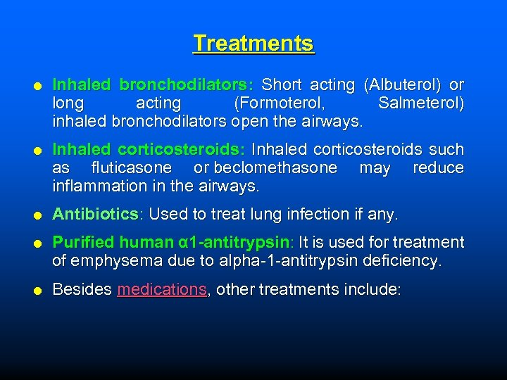 Treatments Inhaled bronchodilators: Short acting (Albuterol) or long acting (Formoterol, Salmeterol) inhaled bronchodilators open