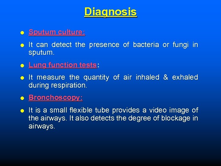 Diagnosis Sputum culture: It can detect the presence of bacteria or fungi in sputum.