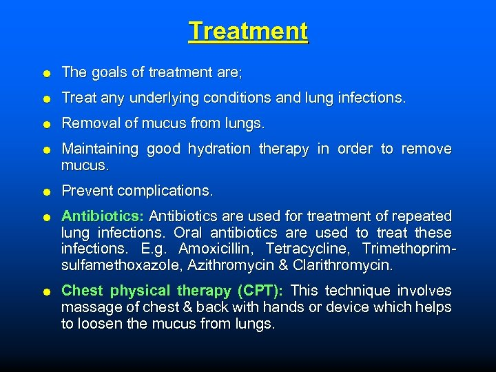 Treatment The goals of treatment are; Treat any underlying conditions and lung infections. Removal