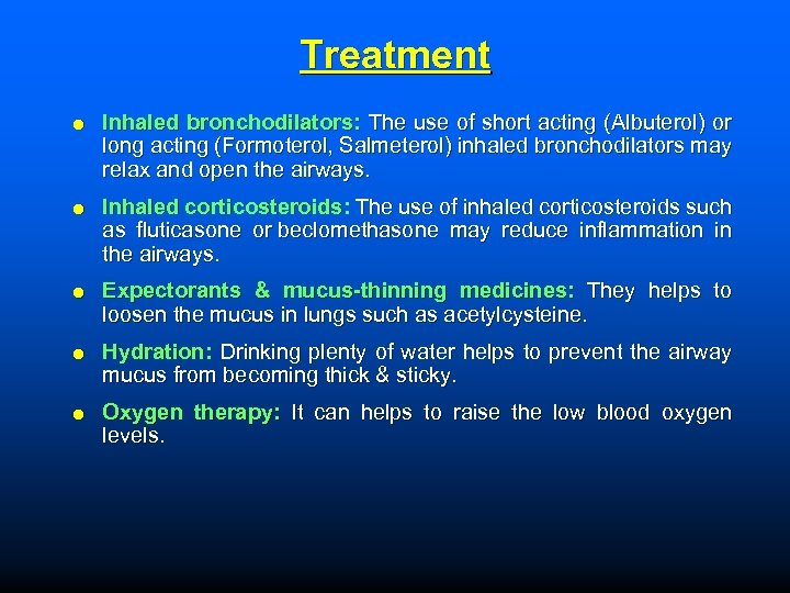 Treatment Inhaled bronchodilators: The use of short acting (Albuterol) or long acting (Formoterol, Salmeterol)