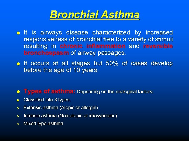Bronchial Asthma It is airways disease characterized by increased responsiveness of bronchial tree to