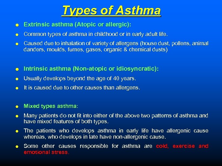 Types of Asthma Extrinsic asthma (Atopic or allergic): Common types of asthma in childhood