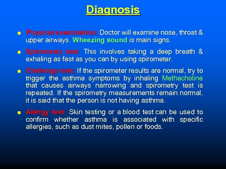 Diagnosis Physical examination: Doctor will examine nose, throat & upper airways. Wheezing sound is