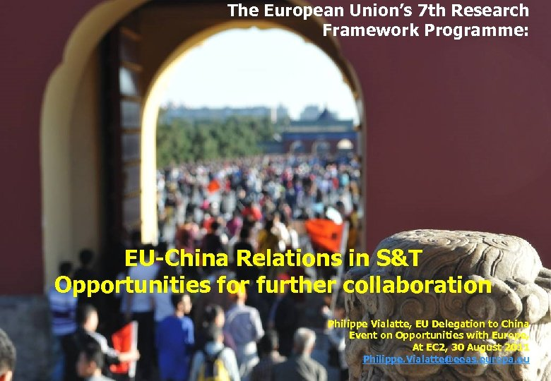 The European Union's 7 th Research Framework Programme: EU-China Relations in S&T Opportunities for