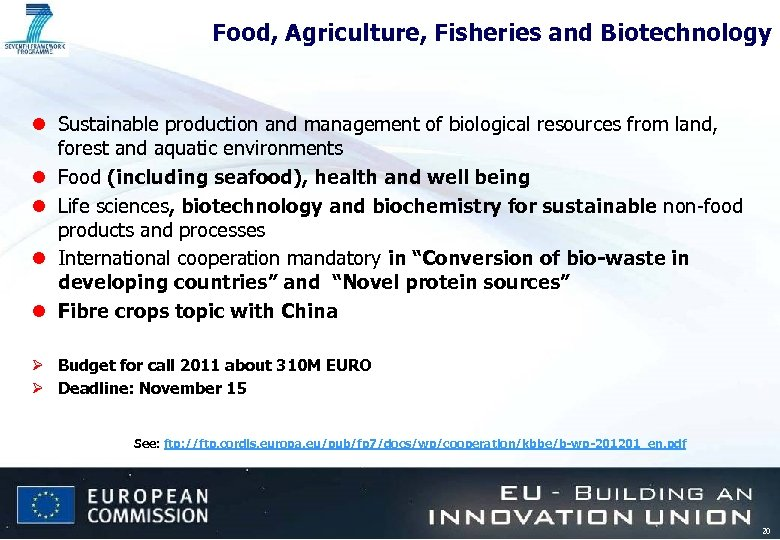 Food, Agriculture, Fisheries and Biotechnology l Sustainable production and management of biological resources from