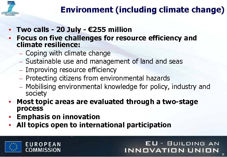 Environment (including climate change) • Two calls - 20 July - € 255 million