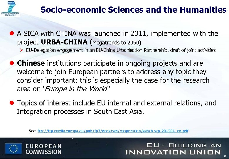 Socio-economic Sciences and the Humanities l A SICA with CHINA was launched in 2011,