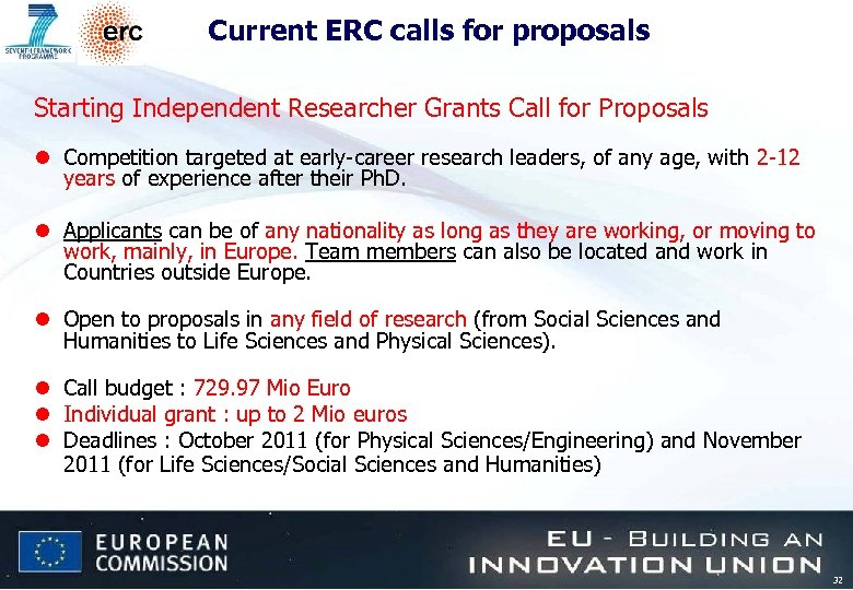 Current ERC calls for proposals Starting Independent Researcher Grants Call for Proposals l Competition