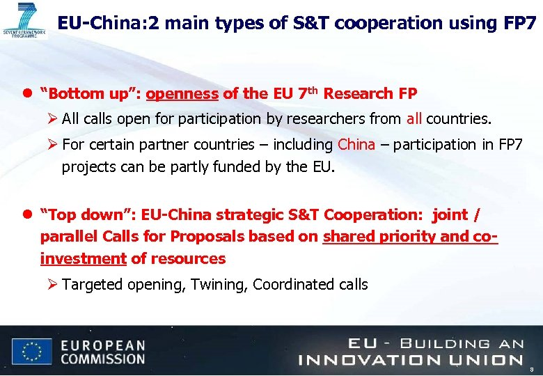 "EU-China: 2 main types of S&T cooperation using FP 7 l ""Bottom up"": openness"