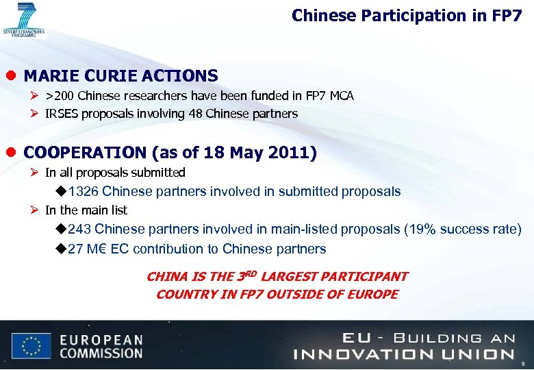 Chinese Participation in FP 7 l MARIE CURIE ACTIONS Ø >200 Chinese researchers have