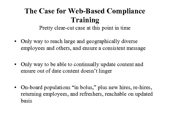 The Case for Web-Based Compliance Training Pretty clear-cut case at this point in time