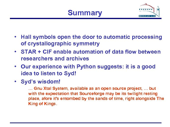 Summary • Hall symbols open the door to automatic processing of crystallographic symmetry •