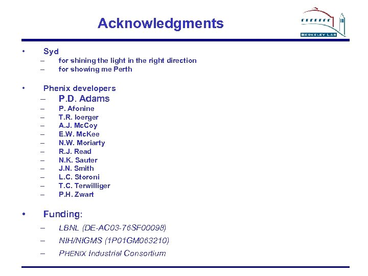 Acknowledgments • Syd – – • for shining the light in the right direction