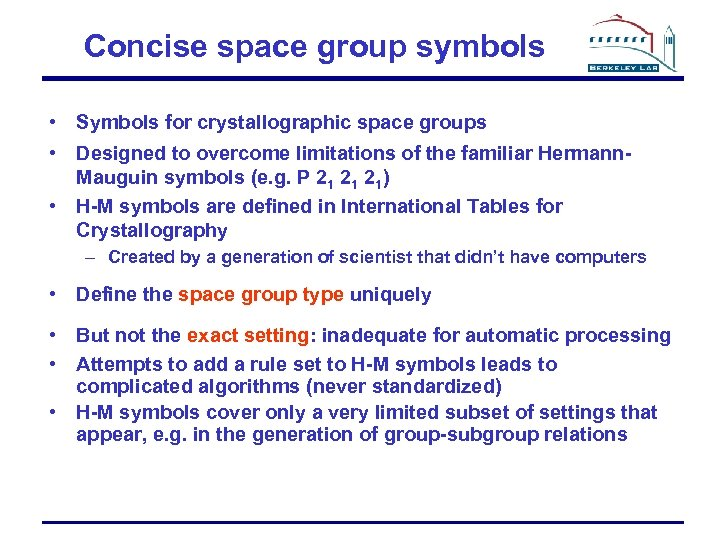 Concise space group symbols • Symbols for crystallographic space groups • Designed to overcome