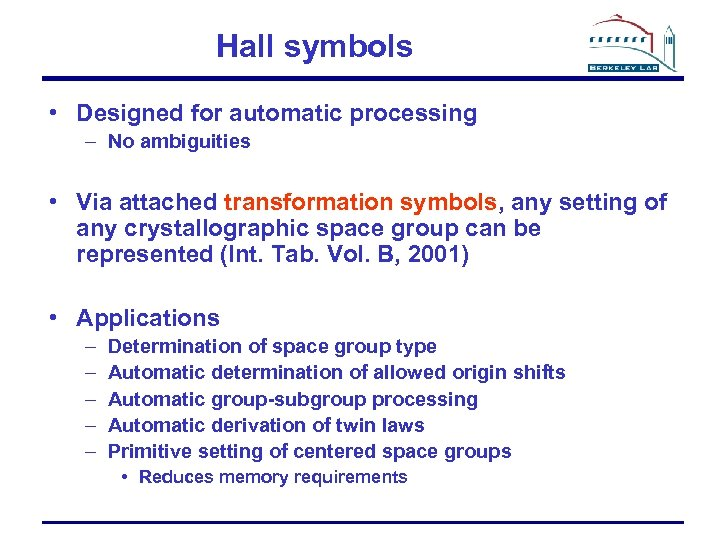 Hall symbols • Designed for automatic processing – No ambiguities • Via attached transformation