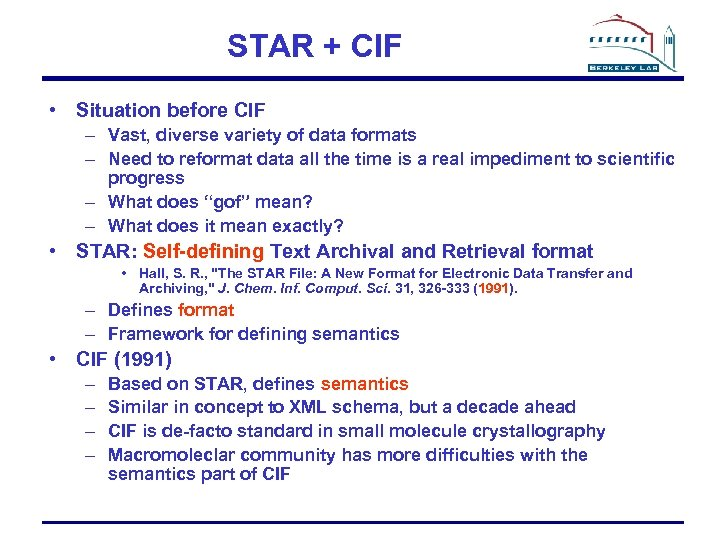 STAR + CIF • Situation before CIF – Vast, diverse variety of data formats