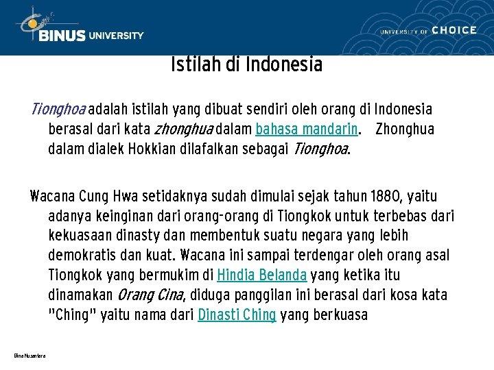 Istilah di Indonesia Tionghoa adalah istilah yang dibuat sendiri oleh orang di Indonesia berasal