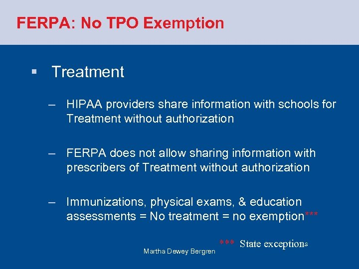 FERPA: No TPO Exemption § Treatment – HIPAA providers share information with schools for