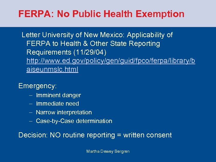 FERPA: No Public Health Exemption Letter University of New Mexico: Applicability of FERPA to