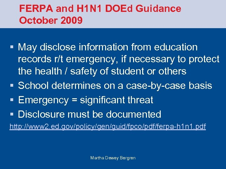 FERPA and H 1 N 1 DOEd Guidance October 2009 § May disclose information