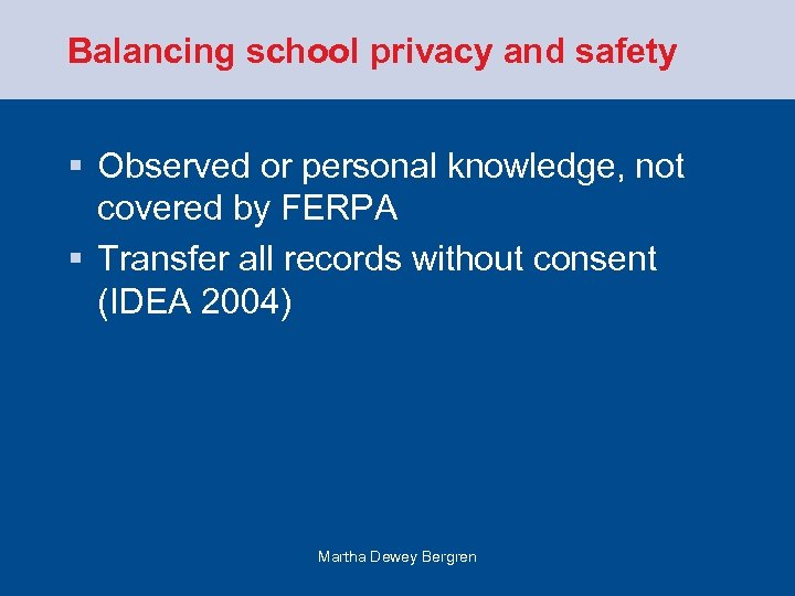 Balancing school privacy and safety § Observed or personal knowledge, not covered by FERPA
